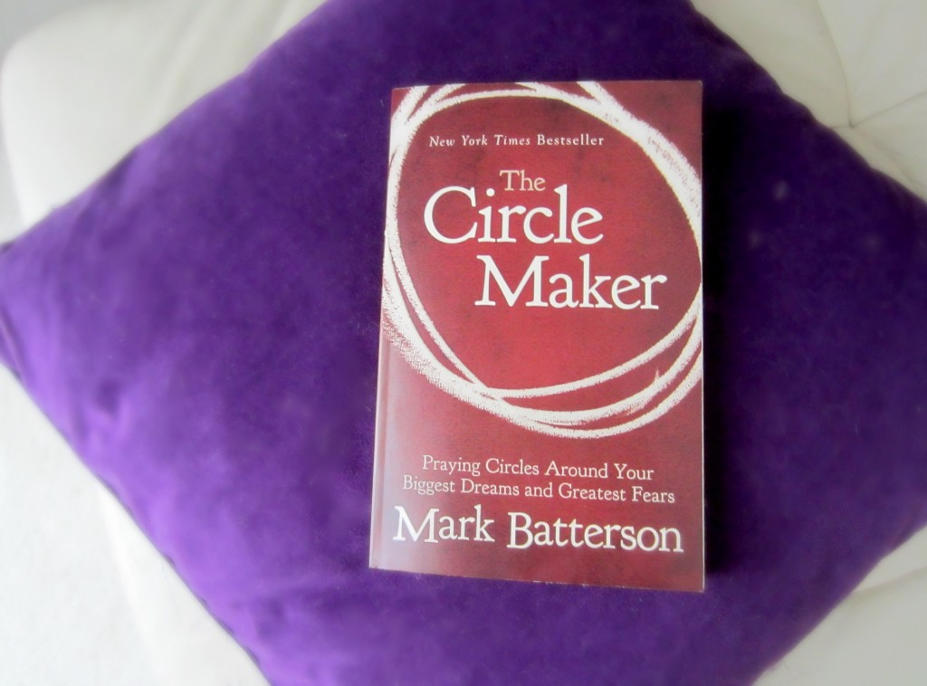 The Circle Maker by Mark Batterson