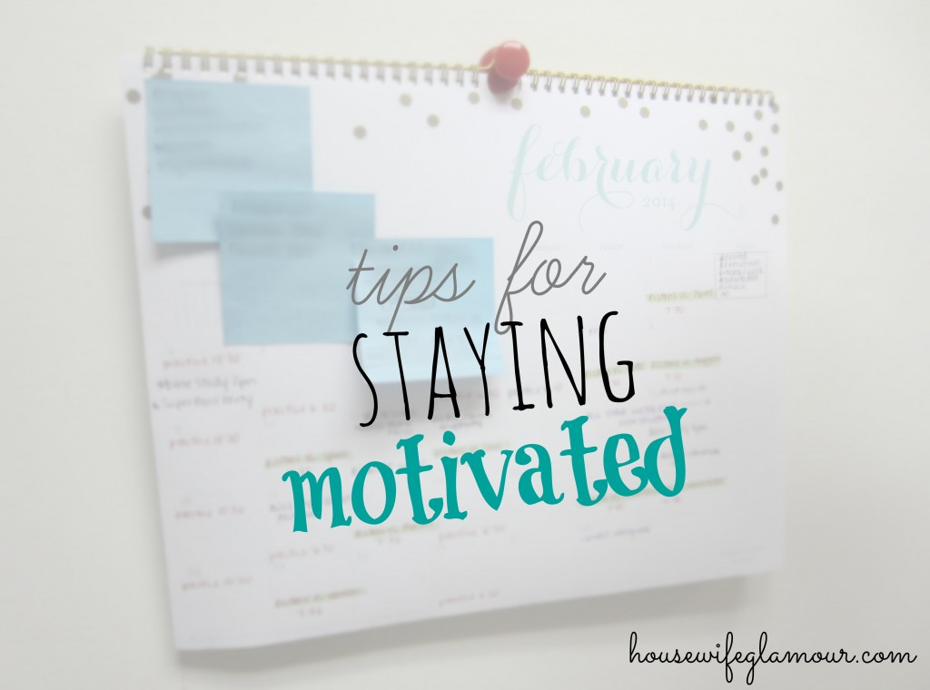 Tips For Staying Motivated Housewife Glamour