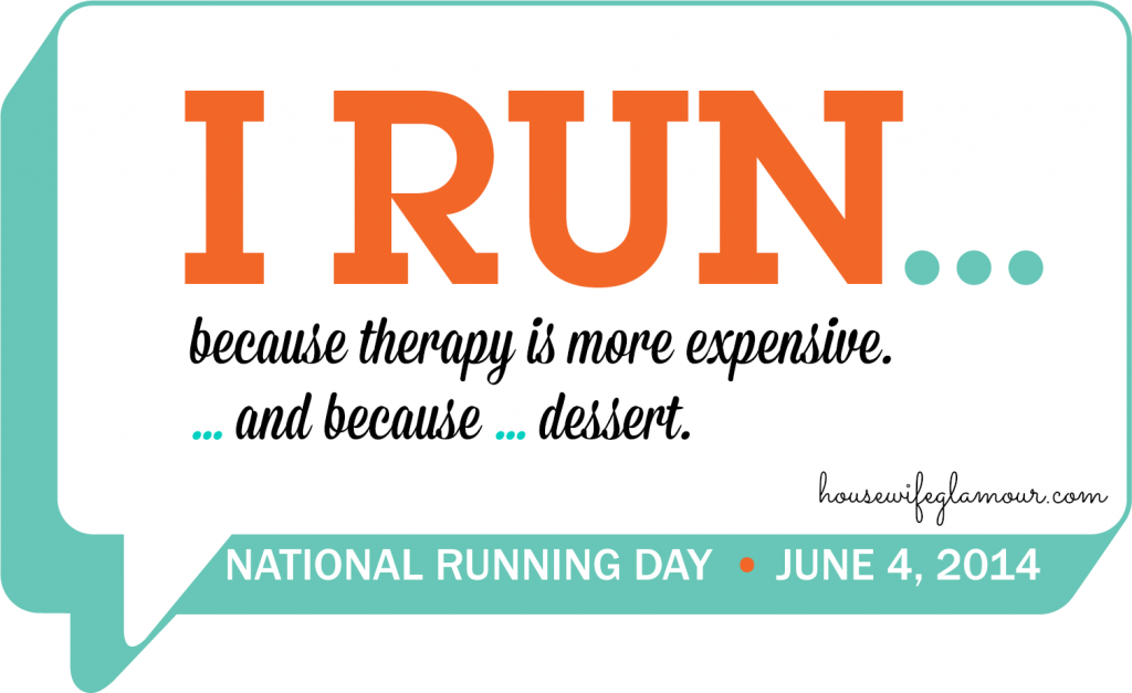I Run ... National Running Day 2014