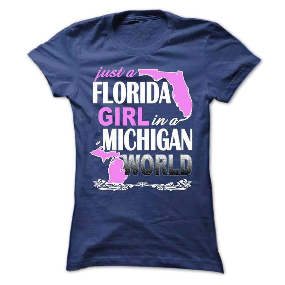 Florida Girl at heart living in Michigan tee shirt