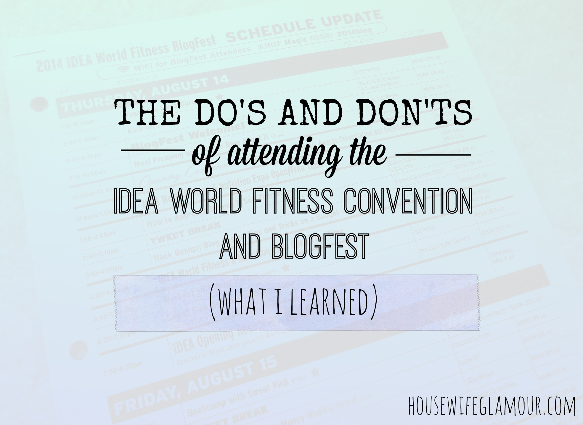 The Do's and Don'ts of attending the IDEA World Fitness Convention and IDEA World Fitness BlogFest