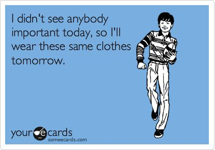same clothes someecard