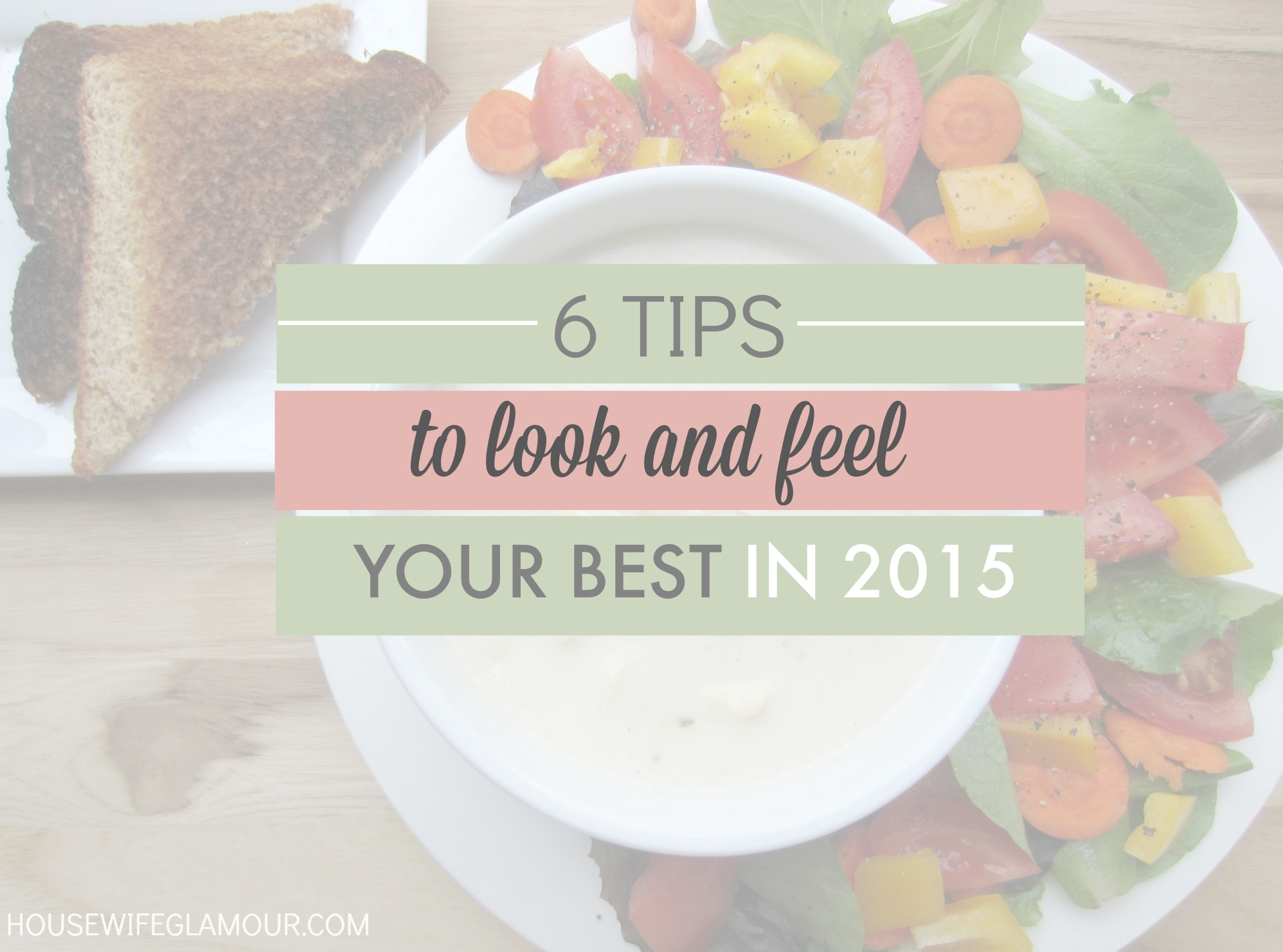 Tips to Look and Feel Your Best in 2015