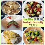 Quick + Healthy Budget Friendly Meals