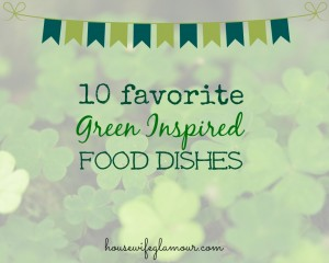 10 favorite green food dishes
