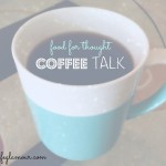 Coffee Talk: Moving Past What Doesn't Matter