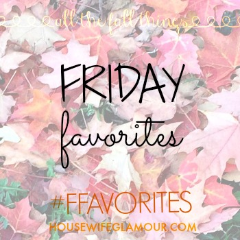 Friday Favorites Fall Link Up Button Housewife Glamour