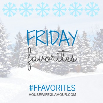 Friday Favorites Link Up Winter housewifeglamour.com