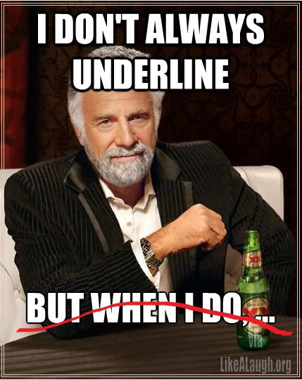 i don't always underline