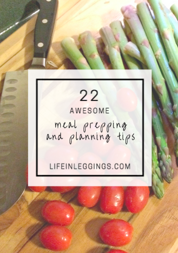 22 Awesome Meal Prepping and Planning Tips
