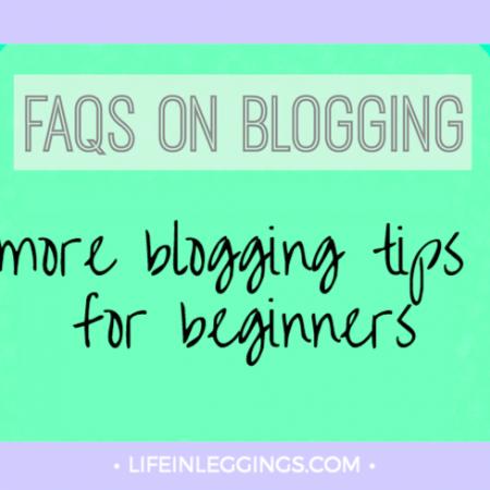 blogging FAQs more blogging tips for beginners