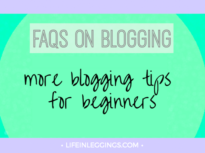 blogging FAQs more blogging tips for beginners