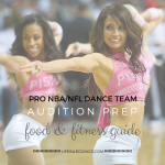 NBA/NFL Dancer Auditions: Food & Fitness Guide