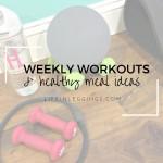 weekly workouts & healthy meal ideas - lifeinleggings.com