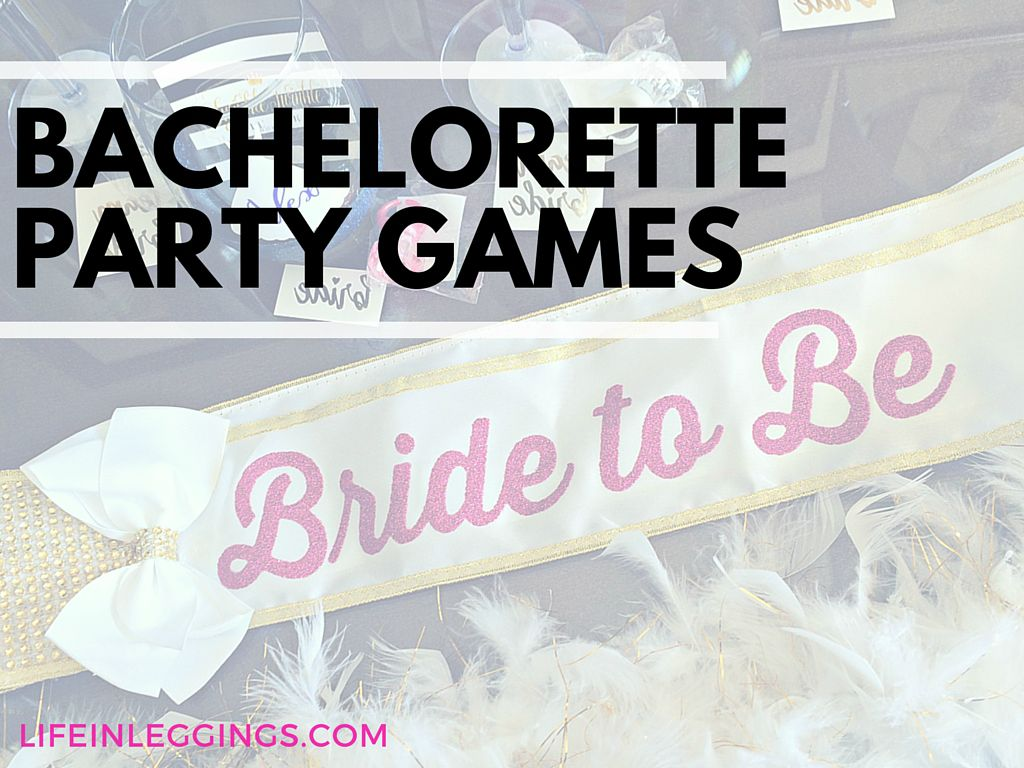 Bachelorette Party Games | Life In Leggings