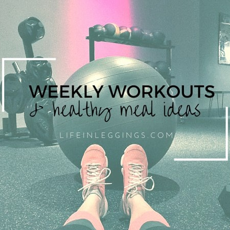weekly workouts - life in leggings