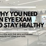 Why You Need Eye Exams For Optimal Health (An AccuExam at LensCrafters Review)