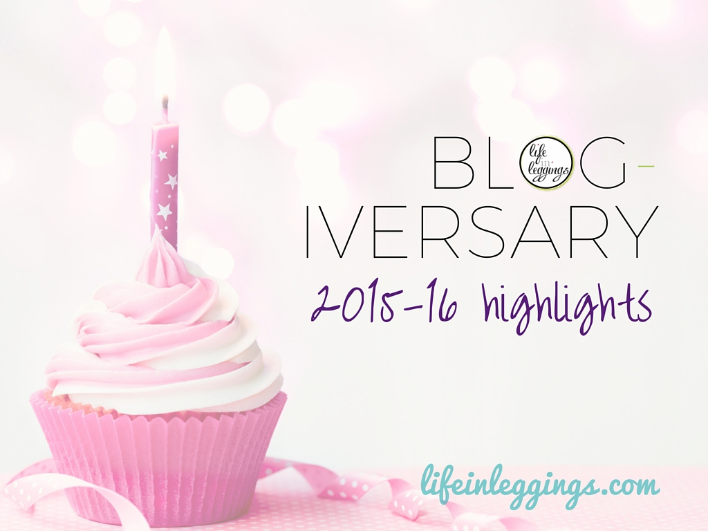 Life In Leggings Blogiversary Highlights
