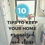 Tips To Staying Clean and Organized (& $100 Gift Card Giveaway!)