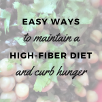 Feel Fuller, Longer With These High-Fiber Diet Tips