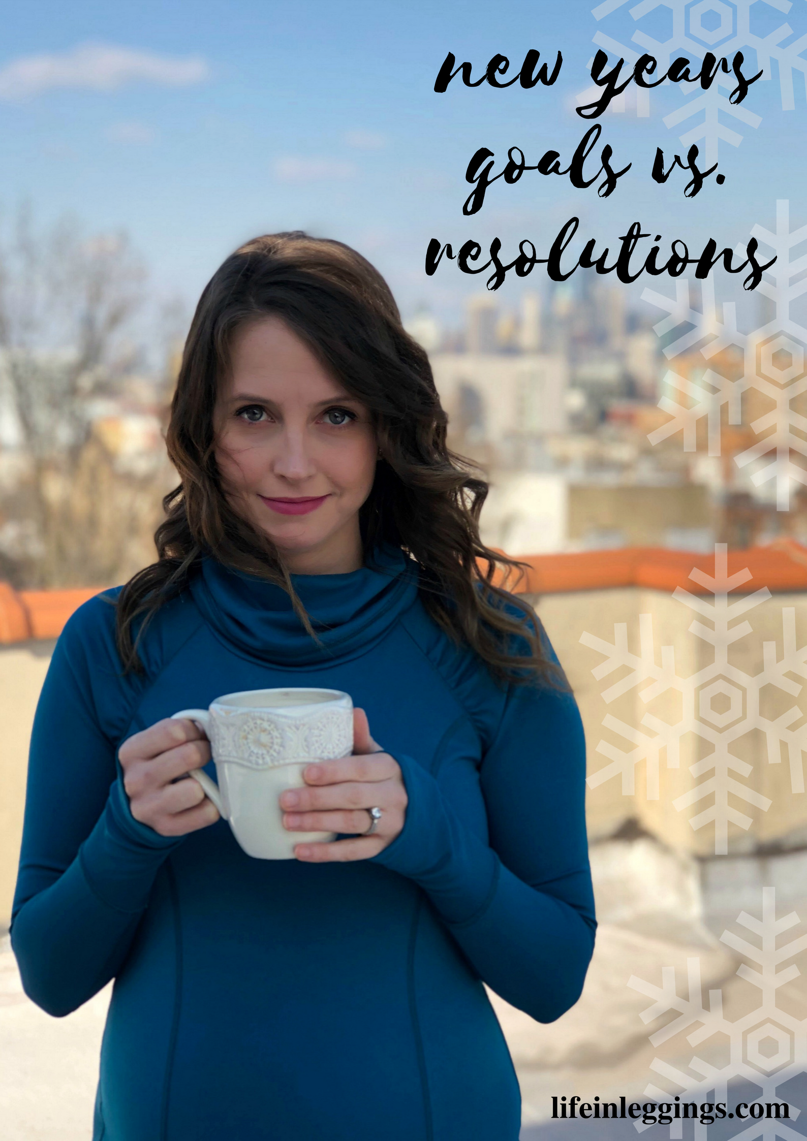 new years goals and resolutions - life in leggings coffee talk