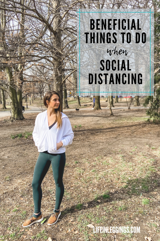 beneficial things you can do while social distancing