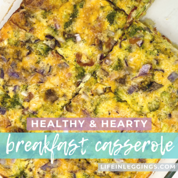 Healthy & Hearty Breakfast Casserole - Life In Leggings