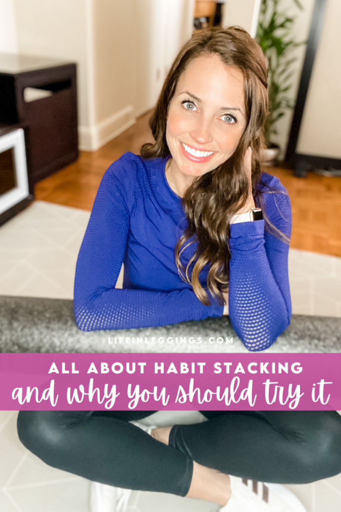 Habit Stacking Tips and Why You Should Try It