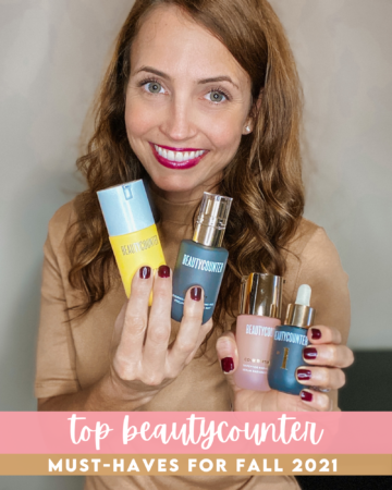 Top Beautycounter Must-Haves Fall 2021